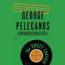 The Sweet Forever: A Novel Audiobook by George P. Pelecanos Narrated by Cary Hite