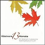 Kästners 13 Monate | Erich Kästner