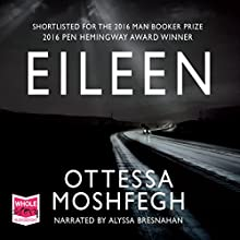 Eileen Audiobook by Ottessa Moshfegh Narrated by Alyssa Bresnahan
