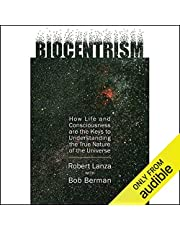 Biocentrism: How Life and Consciousness are the Keys to the True Nature of the Universe