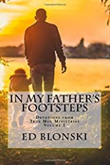 In My Father's Footsteps: Devotions from True Men Ministries (Volume 1) Paperback