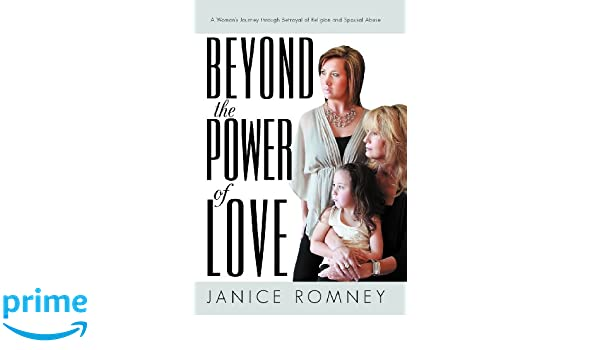 Beyond the Power of Love: A Woman's Journey through Betrayal of Religion and Spousal Abuse