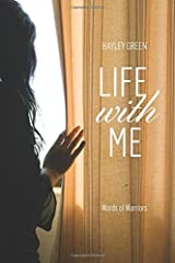 Life with ME: Words Of Warriors by Hayley Green (2015-03-04) Paperback
