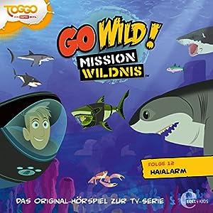 Haialarm (Go Wild - Mission Wildnis 12) Hörspiel