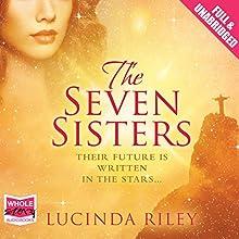 The Seven Sisters: The Seven Sisters, Book 1 | Livre audio Auteur(s) : Lucinda Riley Narrateur(s) : Emily Lucienne