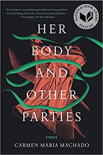Amazon.com: Her Body and Other Parties: Stories (9781555977887): Machado, Carmen Maria: Books