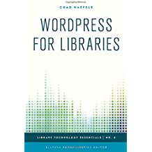 WordPress for Libraries (Library Technology Essentials)