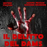 Il delitto del DAMS [The Crime of DAMS] | Jacopo Pezzan,Giacomo Brunoro