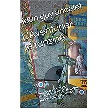 L'Aventurier le fanzine: jules verne, la chasse française en 1939, chapeau melon et bottes de cuir (French Edition)