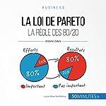La loi de Pareto : La règle des 80/20 (Gestion & marketing 15) | Antoine Delers