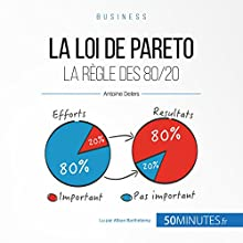 La loi de Pareto : La règle des 80/20 (Gestion & marketing 15) | Livre audio Auteur(s) : Antoine Delers Narrateur(s) : Alban Barthélemy