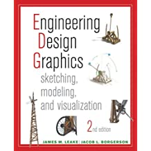 Engineering Design Graphics: Sketching, Modeling, and Visualization