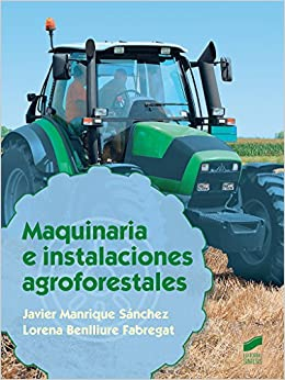 Book's Cover of Maquinaria e instalaciones agroforestales: 44 (Agraria) (Español) Tapa blanda – 14 junio 2017