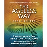 The Ageless Way: Illuminating The New Story Of Our Age