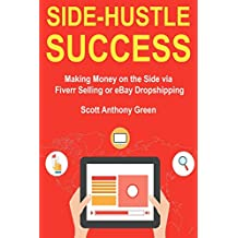 Side-Hustle Success: Making Money on the Side via Fiverr Selling or eBay Dropshipping