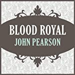 Blood Royal | John Pearson