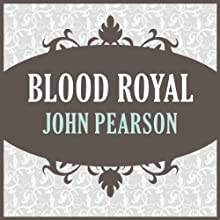 Blood Royal Audiobook by John Pearson Narrated by Jay Rodan