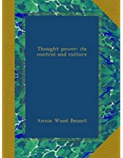 Thought power; its control and culture