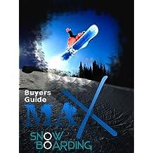 Snowboard Gear Buyers Guide