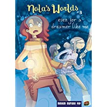 Even for a Dreamer Like Me: Book 3 (Nola's Worlds)