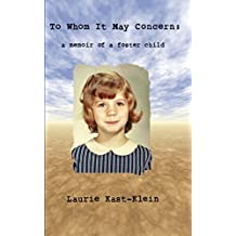 To Whom It May Concern:  a memoir of a foster child