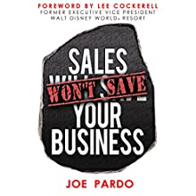 Sales Won't Save Your Business: Focus on the TOP Audiobook by Joe Pardo Narrated by Al Kessel