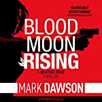 Blood Moon Rising: Beatrix Rose, Book 2 | Mark Dawson