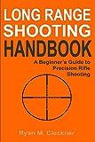 Long Range Shooting Handbook: Complete Beginner's