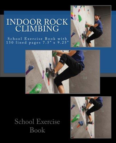 Indoor Rock Climbing School Exercise Book: School Exercise ...