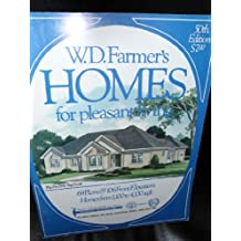 W.D. Farmer Homes for Pleasant Living: 69 Plans&106 Front Elevations Home from 1,100 to 4,100 Sq. Ft.