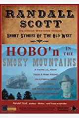 Hobo'n In The Smoky Mountains (Short Stories Of The Old West - by Randall Scott Book 2) Kindle Edition