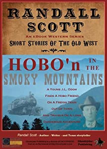 Hobo'n In The Smoky Mountains (Short Stories Of The Old West - by Randall Scott Book 2)