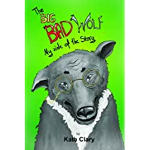 The Big Bad Wolf My Side of the Story