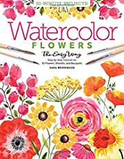 Watercolor the Easy Way Flowers: Step-By-Step Tutorials for 50 Flowers, Wreaths, and Bouquets