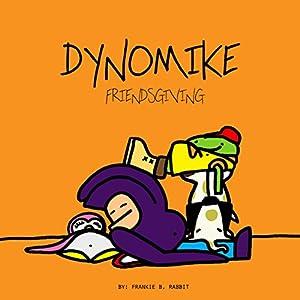 Dynomike: Friendsgiving Audiobook