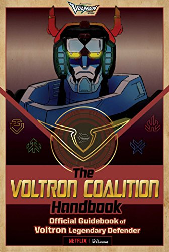 The Voltron Coalition Handbook Official Guidebook of Voltron Legendary Defender [Spinner, Cala] (Tapa Blanda)