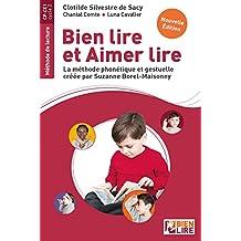 Bien lire et Aimer lire - Méthode de lecture CP/CE1: La méthode phonétique et gestuelle créée par Suzanne Borel-Maisonny (French Edition)