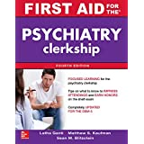 First Aid for the Psychiatry Clerkship, Fourth Edition (EBOOK) (First Aid Series)