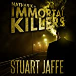 Immortal Killers: Nathan K, Book 1 | Stuart Jaffe