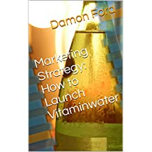 Marketing Strategy: How to Launch Vitaminwater