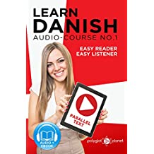 Learn Danish - Easy Reader | Easy Listener - Parallel Text (Danish Audio Course Book 1)