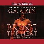 Bring the Heat | G. A. Aiken