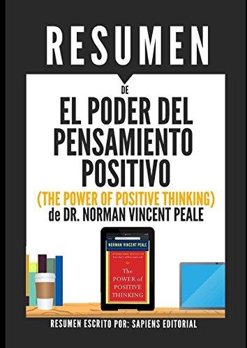 """Resumen de """"El Poder del Pensamiento Positivo"""" (The Power of Positive Thinking) de Dr. Norman Vincent Peale: Una guia practica para dominar los problemas de la vida cotidiana (Spanish Edition) [Sapiens Editorial] (Tapa Blanda)"""