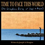Time to Face This World: The Schizophrenic Diaries of Joseph A. Peragine | Joseph Peragine