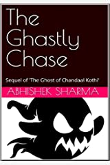 """The Ghastly Chase: Sequel of """"The Ghost of Chandaal Kothi' Kindle Edition"""