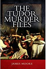 The Tudor Murder Files Kindle Edition
