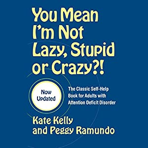 You Mean I'm Not Lazy, Stupid or Crazy? Audiobook