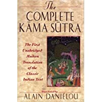 The Complete Kama Sutra: The First Unabridged Modern Translation of the Classic...