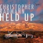 Held Up | Christopher Radmann