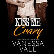 Kiss Me Crazy: Bridgewater County, Volume 6 | Vanessa Vale